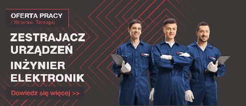 OFERTA PRACY: INŻYNIER ELEKTRONIK - ZESTRAJACZ - Oferta pracy wide zestrajacz urzadzen493